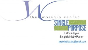 SINGLE PURPOSE SINGLES MINISTRY @ The Worship Center | Antioch | California | United States