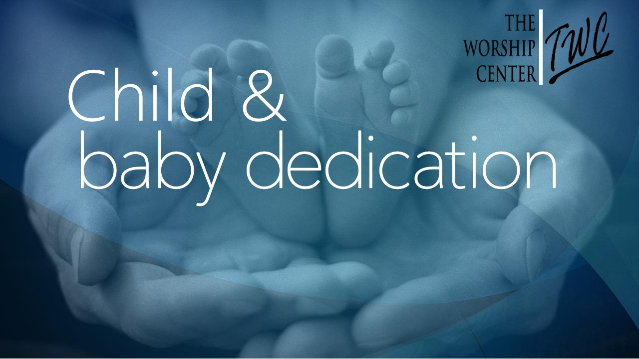 BABY AND CHILD DEDICATION GRAFIC August 2018